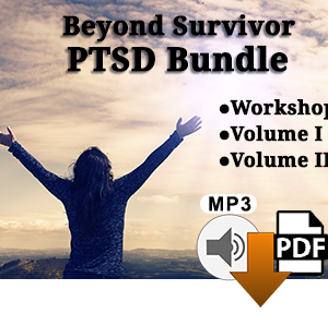 PTSD Package: Beyond Survivor Workshop plus Vol. 1 & Vol. 2