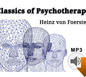 Clinical Second-Order Cybernetics with Heinz Von Foerster